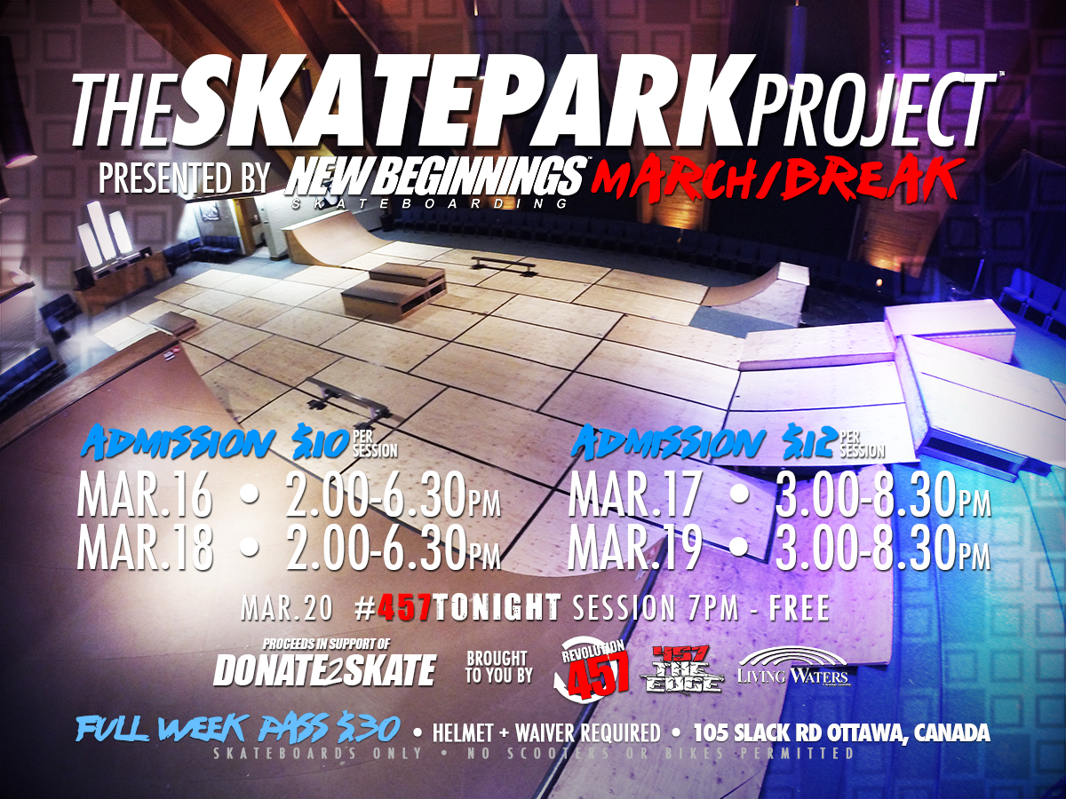 """THE SKATEPARK PROJECT"" :: MARCH BREAK PRESENTED BY NEW BEGINNINGS SKATEBOARDING"